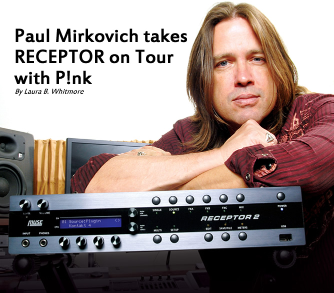 Paul Mirkovich takes RECEPTOR on Tour with P!nk